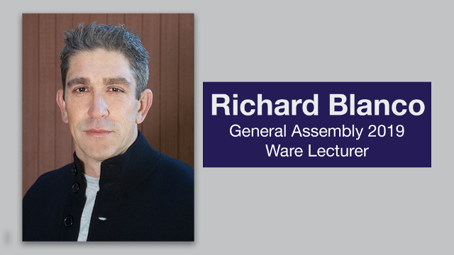 Announcement of the 2019 General Assembly Ware Lecturer: Richard Blanco