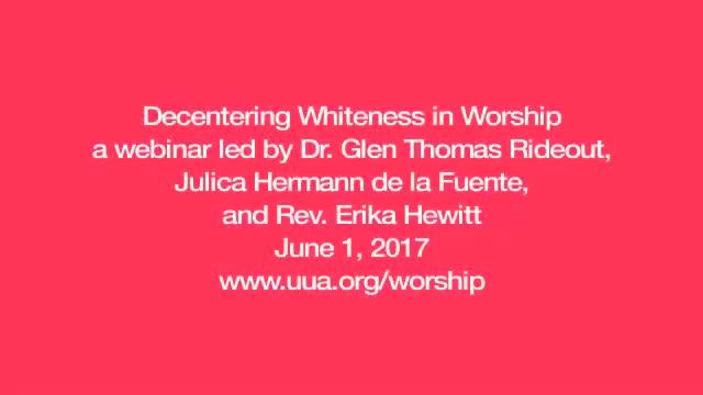 Decentering Whiteness in Worship Webinar